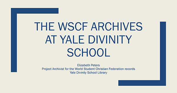 The WSCF Archives at Yale Divinity School